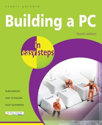 Building a PC in easy steps: Covers Windows 8 (Paperback)