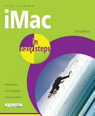 iMac in Easy Steps: Covers OS X Yosemite 10.10 - In Easy Steps (Paperback)