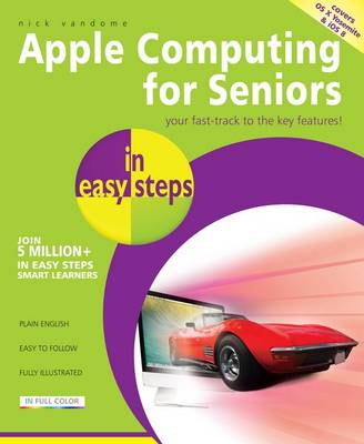 Mac Computing for Seniors in easy steps: Covers OS X Yosemite (10.10) (Paperback)