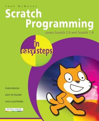 Scratch Programming in Easy Steps: Covers Versions 2 and 1.4 (Paperback)