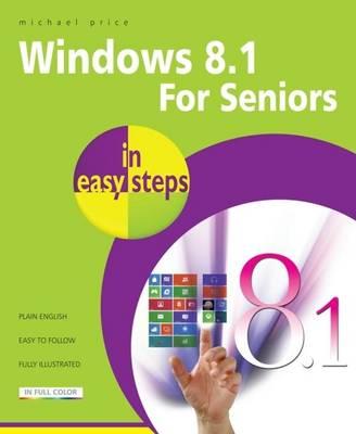 Windows 8.1 for Seniors in Easy Steps (Paperback)