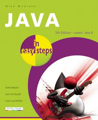Java in Easy Steps: Covers Java 8 (Paperback)