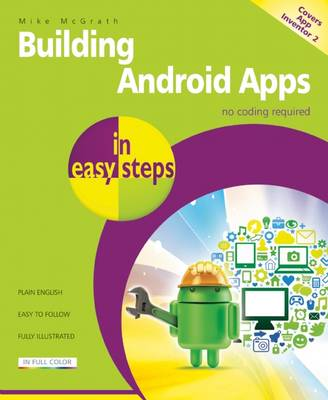 Building Android Apps in Easy Steps: Covers App Inventor 2 (Paperback)