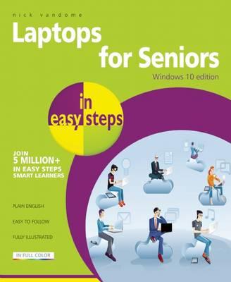 Laptops for Seniors in easy steps - Windows 10 Edition (Paperback)