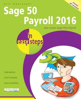 Sage 50 Payroll 2016 in Easy Steps - In Easy Steps (Paperback)