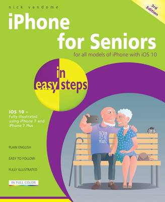 iPhone for Seniors in easy steps: Covers iOS 10 (Paperback)