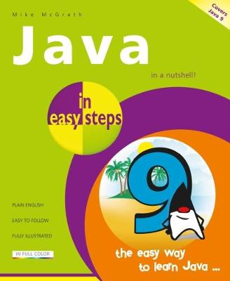 Java in Easy Steps: Covers Java 9 - In Easy Steps (Paperback)