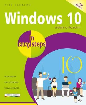 Windows 10 in easy steps: Covers the April 2018 Update - In Easy Steps (Paperback)