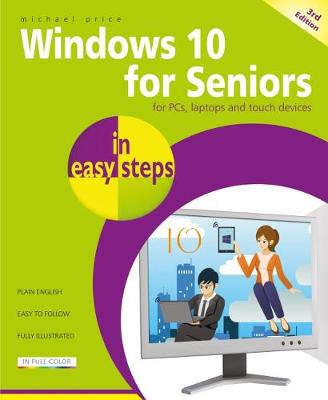 Windows 10 for Seniors in easy steps: Covers the April 2018 Update - In Easy Steps (Paperback)