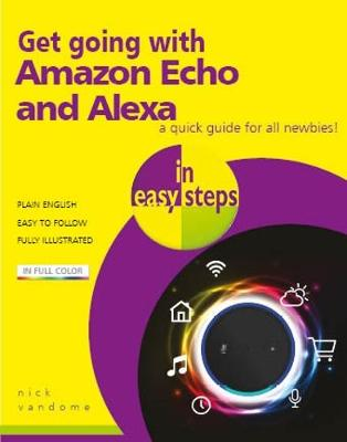 Get going with Amazon Echo and Alexa in easy steps - In Easy Steps (Paperback)