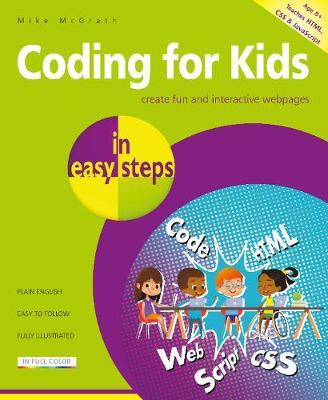 Coding for Kids in easy steps - In Easy Steps (Paperback)