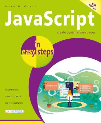 JavaScript in easy steps - In Easy Steps (Paperback)