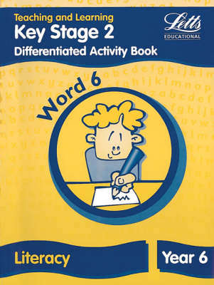 Key Stage 2 Literacy: Word Level Y6: Differentiated Activity Book - Letts Primary Activity Books for Schools (Paperback)