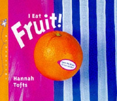 I Eat Fruit! - Things I Eat! (Hardback)