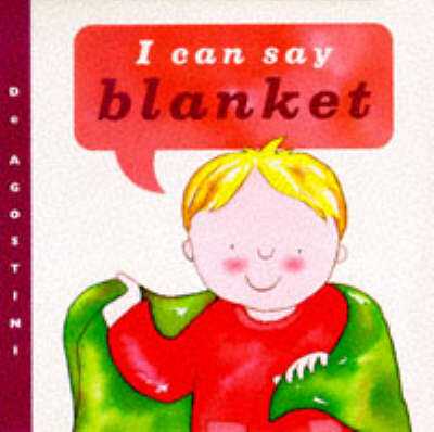 I Can Say Blanket! - I Can Say it! Board Books (Board book)