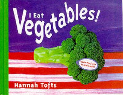 I Eat Vegetables - Things I Eat! (Paperback)