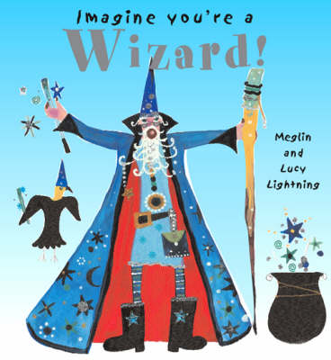 Wizard! - Imagine You're a... S. (Paperback)