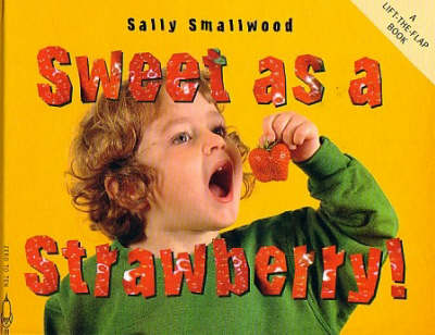 Sweet as a Strawberry! - Things I Eat! (Paperback)