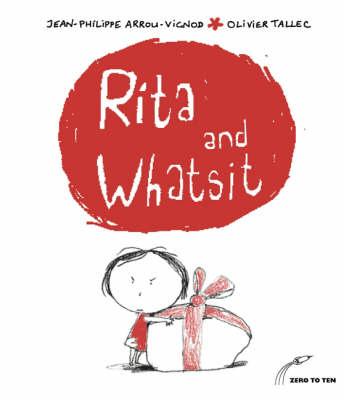 Rita and Whatsit! - Rita & Whatsit S. (Paperback)