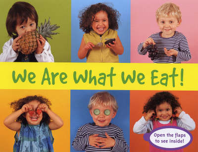 We are What We Eat! - Things I Eat! (Hardback)