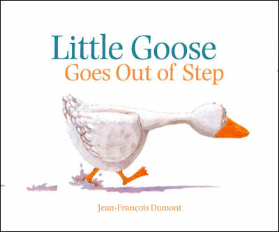 Little Goose Goes Out of Step - Picture Books (Paperback)