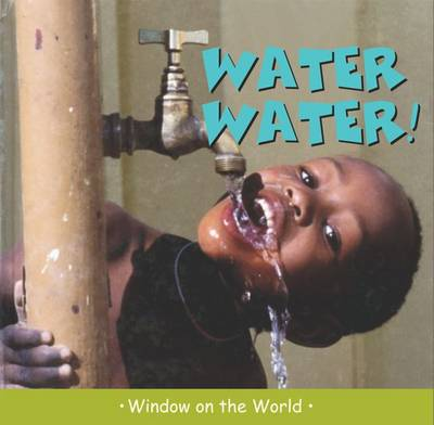 Water Water - Window on the World (Hardback)