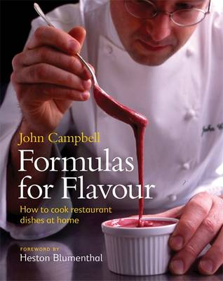 Formulas for Flavour: How to Cook Restaurant Dishes at Home (Paperback)