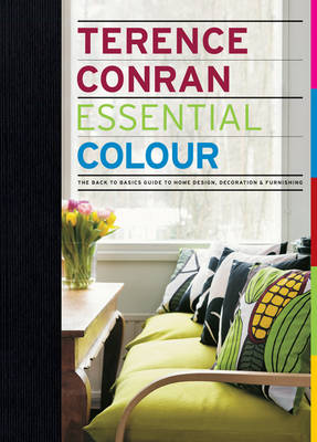 Essential Colour: The Back to Basics Guide to Home Design, Decoration and Furnishing (Hardback)