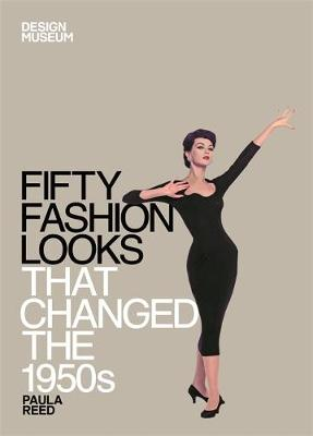 Fifty Fashion Looks that Changed the 1950s: Design Museum Fifty - Design Museum Fifty (Hardback)