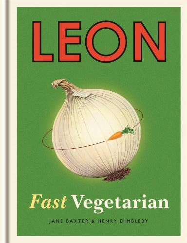 Leon: Fast Vegetarian - Leon (Hardback)