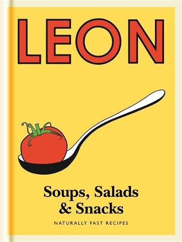Little Leon: Soups, Salads & Snacks: Naturally Fast Recipes (Hardback)