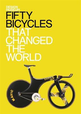 Fifty Bicycles That Changed the World: Design Museum Fifty - Design Museum Fifty (Hardback)