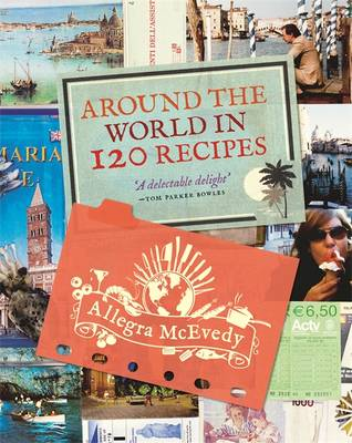 Around the World in 120 Recipes (Paperback)