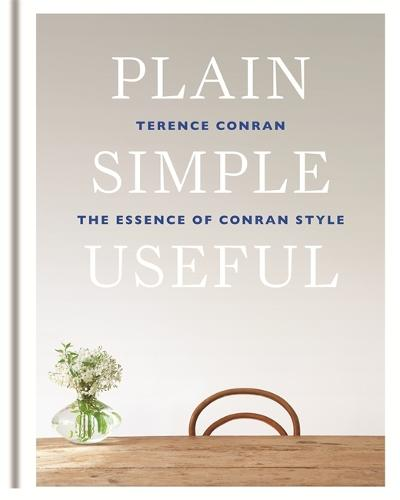 Plain Simple Useful: The Essence of Conran Style (Hardback)