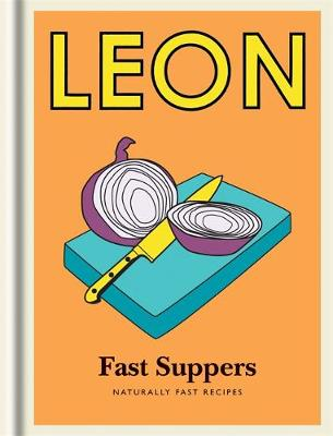 Little Leon: Fast Suppers: Naturally fast recipes - Little Leons (Hardback)