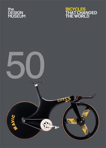 Fifty Bicycles That Changed the World: Design Museum Fifty - Design Museum Fifty (Paperback)