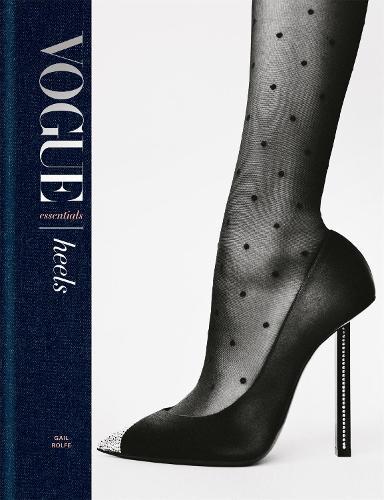 Vogue Essentials: Heels (Hardback)