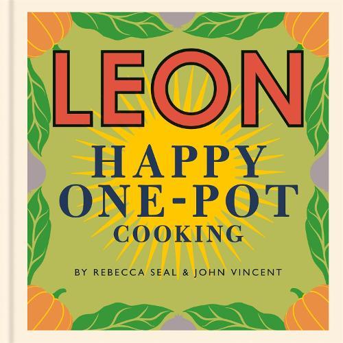 Happy Leons: LEON Happy One-pot Cooking - Happy Leons (Hardback)