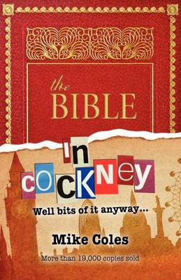 The Bible in Cockney: Well Bits of it, Anyway.... (Paperback)
