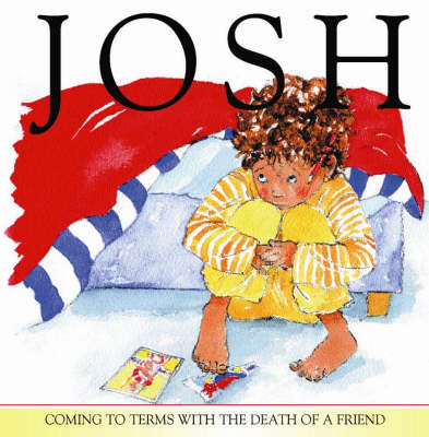Josh: Coming to terms with the death of a friend (Hardback)