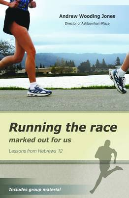 Running the Race Marked Out for Us: Lessons from Hebrews 12 (Paperback)