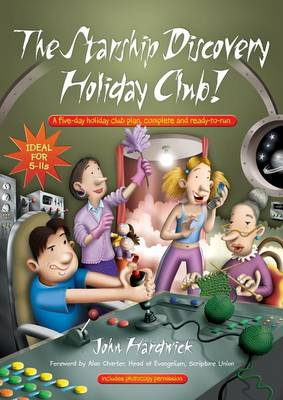 The Starship Discovery Holiday Club!: A Five-day Holiday Club Plan, Complete and Ready-to-run (Paperback)