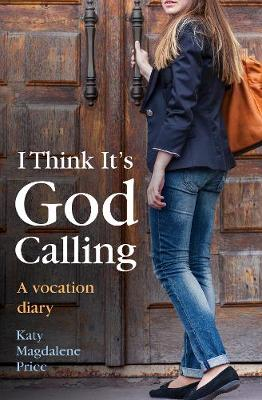 I think it's God calling: A vocation diary (Paperback)