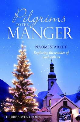 Pilgrims to the Manger: Exploring the Wonder of God with Us (Paperback)