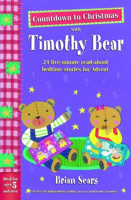 Countdown to Christmas with Timothy Bear: 24 Five-minute Read-aloud Bedtime Stories for Advent (Paperback)