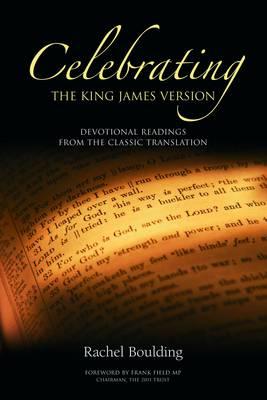 Celebrating the King James Version: Devotional Readings from the Classic Translation (Hardback)