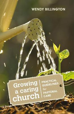 Growing a Caring Church: Practical guidelines for pastoral care (Paperback)