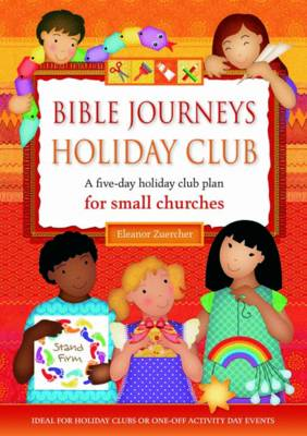 Bible Journeys Holiday Club: A Five-day Holiday Club Plan for Small Churches (Paperback)