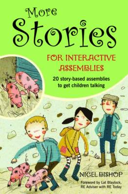 More Stories for Interactive Assemblies: 20 Story-based Assemblies to Get Children Talking (Paperback)