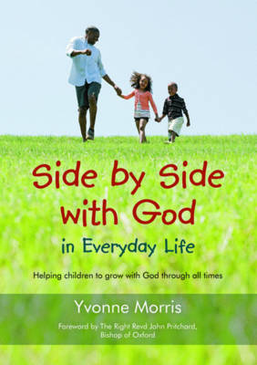 Side by Side with God in Everyday Life: Helping Children to Grow with God Through All Times (Paperback)
